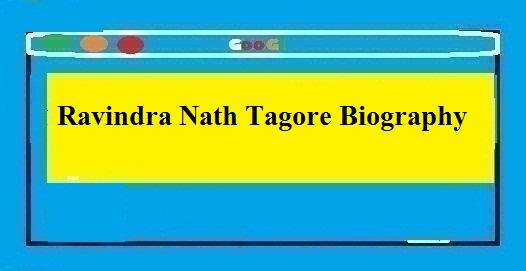 Ravindra Nath Tagore Biography In Hindi - Thebiohindi