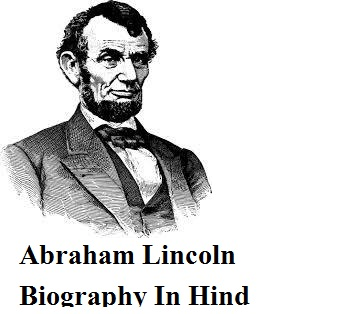 Abraham Lincoln Biography In Hind - अब्राहम लिंकन - Thebiohindi