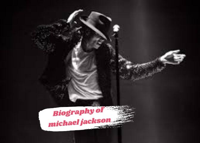 Biography of Michael Jackson In Hindi - माइकल जैक्सन की जीवनी