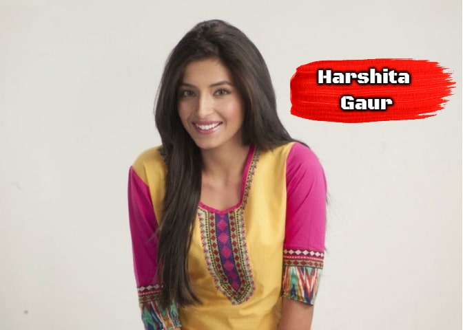 Biography Of Harshita Gaur In Hindi- हर्षिता गौर की जीवनी