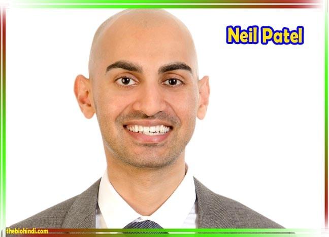 Neil Patel Biography In Hindi