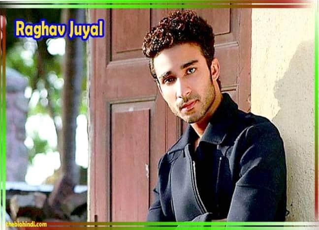 Raghav Juyal Biography in Hindi